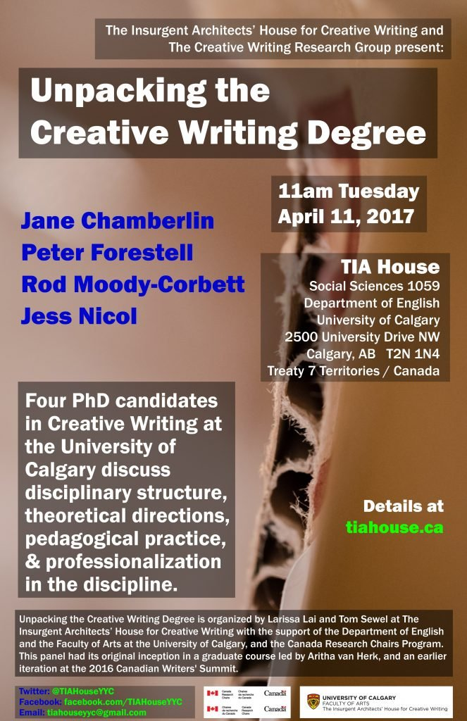 poster containing information for the event found in the text above... four PhD candidates in Creative Writing at the University of Calgary discuss disciplinary structure, theoretical directions, pedagogical practice, and professionalization in the discipline.