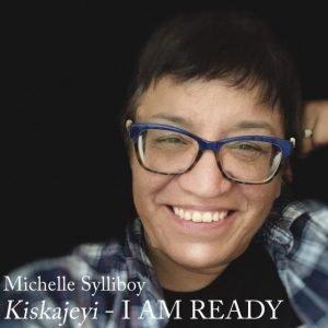 Michelle Sylliboy - I AM READY