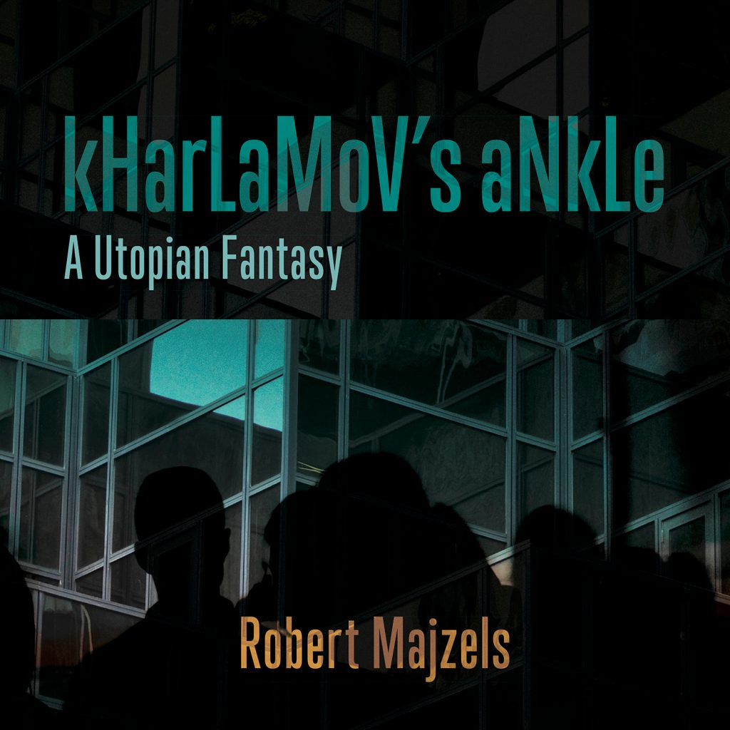 Robert Majzels - kHarLaMoV's aNkLe modified book cover